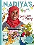 Nadiya's Bake Me a Story: Fifteen sto...