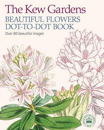 The Kew Gardens Beautiful Flowers Dot-to-Dot Book (Dot to Dot Books)