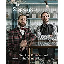 The Shopkeepers : Storefront Businessand the Future of Retail