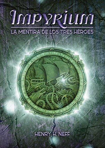 Impyrium: La mentira de los tres héroes (Libros digitales) eBook ...