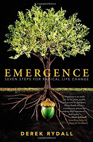 Emergence: Seven Steps for Radical Life Change por Derek Rydall