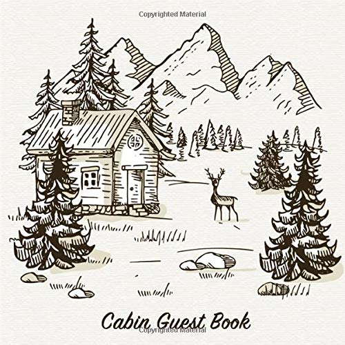 Cabin Journal Guest Book: Lodge Rental Guesbook for Guests To Write Their Memory (Happy Guest Book, Band 1) -