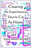 Creating An Experimental Electric Car At Home