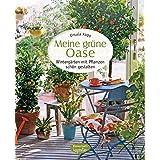 Meine grüne Oase: Wintergärten mit Pflanzen schön gestalten