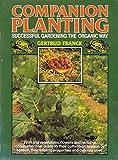 Companion Planting: Successful Gardening the Organic Way