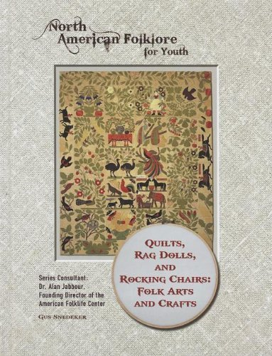 Quilts, Rag Dolls, and Rocking Chairs: Folk Arts and Crafts (North American Folklore for Youth) by Gus Snedeker (2013-01-04) -