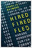Hired, Fired, Fled: One Man's Global Quest To Beat The Rat Race by Charlie Raymond