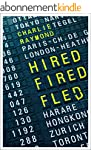 HIRED, FIRED, FLED: One Man's Global...