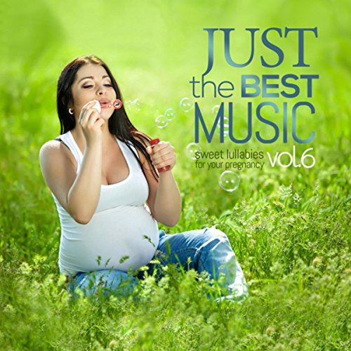 Just the Best Music, Vol. 6: Sweet Lullabies for your Pregnancy