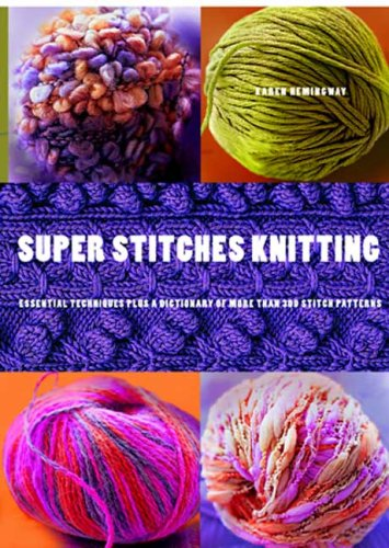 super-stitches-knitting-knitting-essentials-plus-a-dictionary-of-more-than-300-stitch-patterns