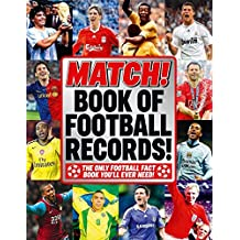 The Match Book of Football Records: From the Makers of Britain's Bestselling Football Magazine