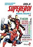 Guida ai supereroi Marvel. Ediz. illustrata: 2