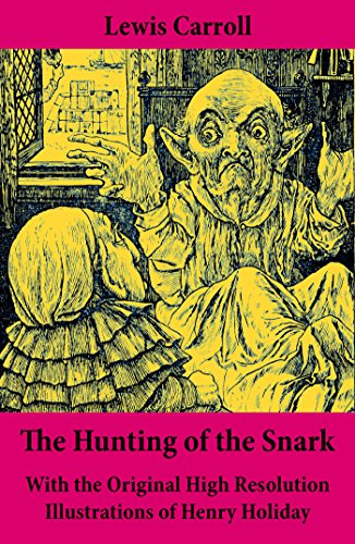 The Hunting of the Snark - With the Original High Resolution Illustrations of Henry Holiday: The Impossible Voyage of an Improbable Crew to Find an Inconceivable Creature or an Agony in Eight Fits (Crew-glas)