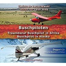 """""""Buschpiloten"""": """"Traumberuf Buschpilot in Afrika"""" und """"Buschpilot in Alaska"""""""