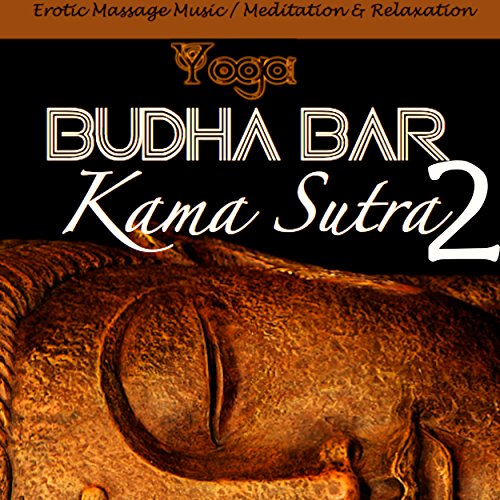 Budha-Bar: Kama Sutra 2 (Erotic Massage Music / Meditation & Relaxation)