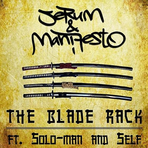 The Blade Rack (feat. Soloman Spectrum & Self the Soulfuric) [Explicit] Blade Rack