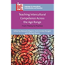 Teaching Intercultural Competence Across the Age Range: From Theory to Practice (Languages for Intercultural Communication and Education Book 32) (English Edition)