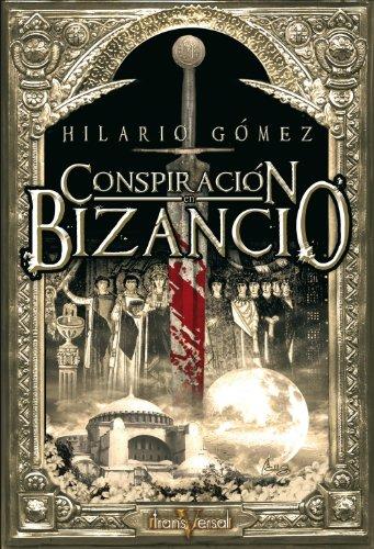 Conspiración en Bizancio (Transversal) por Hilario Gómez