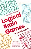 The Mammoth Book of Logical Brain Games (Mammoth Books, Band 405)
