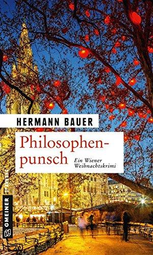 Philosophenpunsch: Ein Wiener Weihnachtskrimi (Kriminalromane im GMEINER-Verlag)