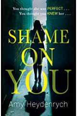 Shame on You: The addictive psychological thriller that will make you question everything you read online Paperback