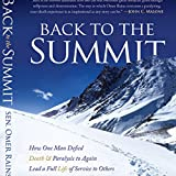 Back to the Summit: How One Man Defied Death & Paralysis to Again Lead a Full Life of...