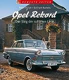 Opel Rekord: Der Sieg der schönen Linie (Bewegte Zeiten)