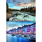 Unterwegs in Skandinavien: Das große Reisebuch (KUNTH Unterwegs in ...)