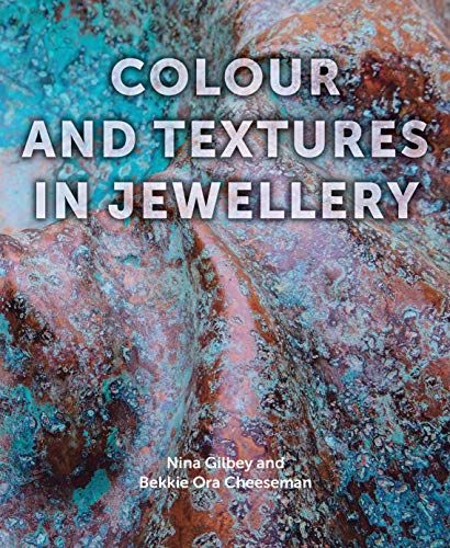 Colour and Textures in Jewellery (English Edition) (Roll Leaf Gold)