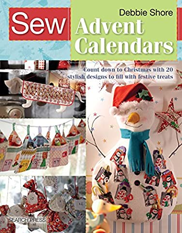 Sew Advent Calendars: Count Down to Christmas with 20 Stylish