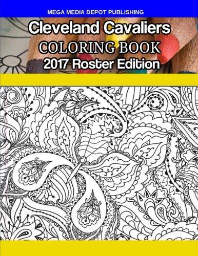 Cleveland Cavaliers Coloring Book: 2017 Roster Edition por Mega Media Depot