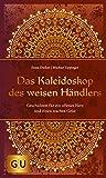 Das Kaleidoskop des weisen Händlers: Geschichten für ein offenes Herz und einen wachen Geist (GU Mind & Soul Einzeltitel) - Ilona Daiker, Michael Eppinger