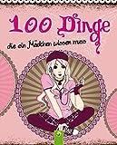 100 Dinge die ein Mädchen wissen
