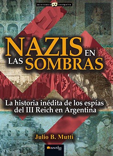 Nazis en las sombras por Julio B. Mutti