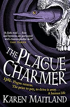 The Plague Charmer: A gripping novel of the plague by [Maitland, Karen]