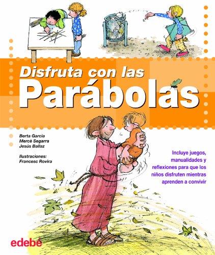 Disfruta con las Parábolas por Jesús Ballaz Zabalza