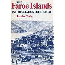 The Faroe Islands: Interpretations of History by Jonathan Wylie (1986-12-15)