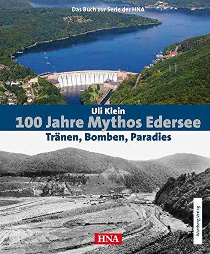 100 Jahre Mythos Edersee - Tränen, Bomben, Paradies. Das Buch zur Serie der HNA (Historischer Bildband) - Kleine Menschen-fotografie