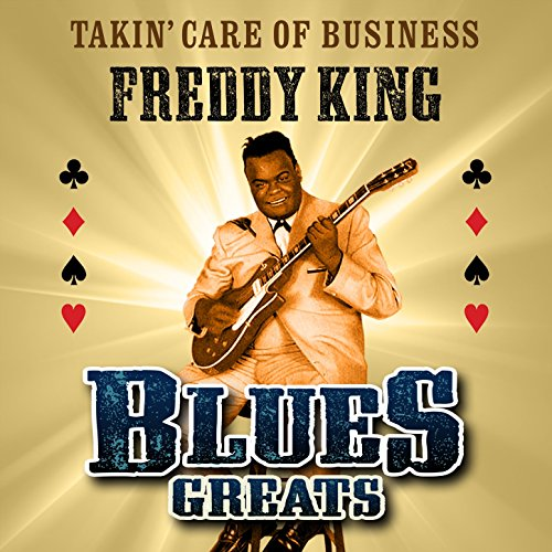 Freddy King Takin Care Of Business