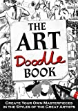 The Art Doodle Book: Create Your Own Masterpieces in the Style of the Great Artists (Buster Books)