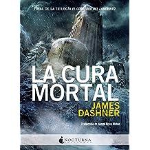 La cura mortal (El corredor del laberinto nº 3) (Spanish Edition)