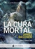 Image de La cura mortal (El corredor del laberinto nº 3) (Spanish Edition)