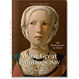 What Great Paintings Say. 100 Masterpieces in Detail: BU (Bibliotheca Universalis)