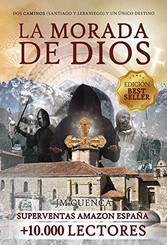 La morada de Dios | Dos Caminos (Santiago y Lebaniego) y un único destino: Edición especial peregrinos Camino de Santiago por Jose Mª Cuenca Rovayo