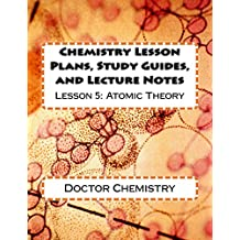 Chemistry Lesson Plans, Study Guides, and Lecture Notes: Lesson 5: Atomic Theory (English Edition)