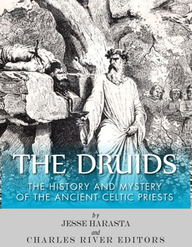 The Druids: The History and Mystery of the Ancient Celtic Priests (English Edition)