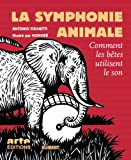 La symphonie animale : Comment les bêtes utilisent le son (1DVD)