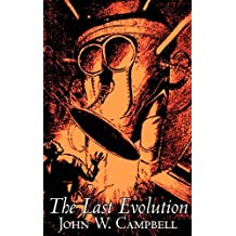 The Last Evolution by John W. Campbell, Science Fiction, Adventure