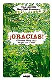 Gracias! Como Ser Feliz y Estar En Paz Con La Vida