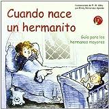 Cuando nace un hermanito: Guía para los hermanos mayores (Duendelibros para niños)